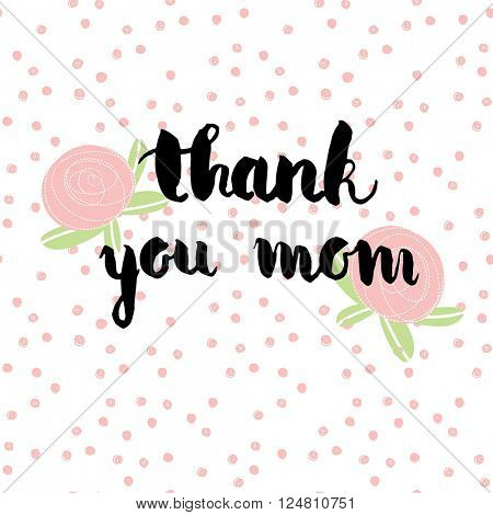 Greeting watercolor card. Mother's day.Thank you mom.Colorful hand drawn background with calligraphy handlettering text on seamless polka dot background with flowers