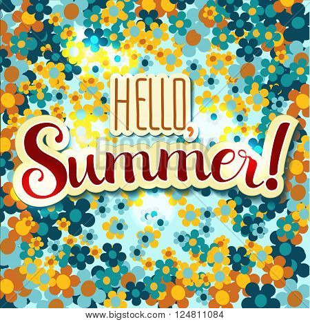 Positive Lettering composition Hello Summer on colored background with flowers