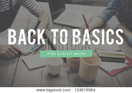 Back to Basics Simplicity Easiness Minimal Simple Concept