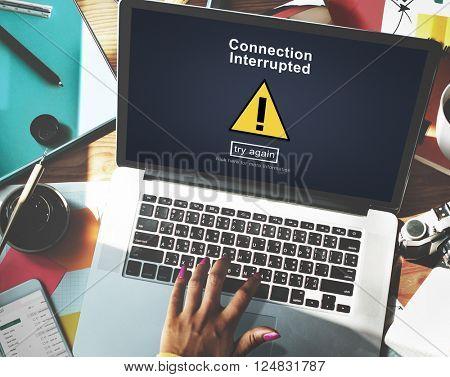 Connection Interrupted Problem Alert Restricted Concept