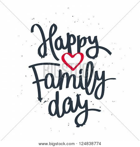 Happy Family Day! Excellent gift card. Fashionable calligraphy. Vector illustration on white background. Elements for design.