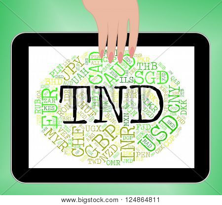 Tnd Currency Means Worldwide Trading And Exchange