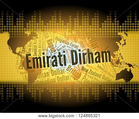 Emirati Dirham Means United Arab Emirates And Banknote
