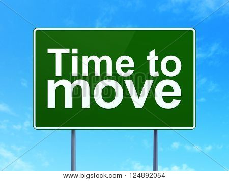 Time concept: Time to Move on road sign background