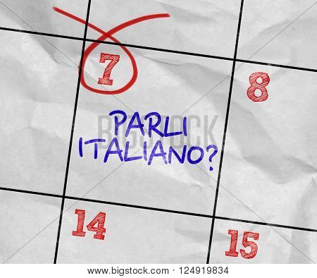 Concept image of a Calendar with the text: Do You Speak Italian? (in Italian)