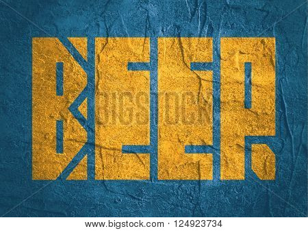 Drink alcohol beverage. Beer word lettering. Concrete textured
