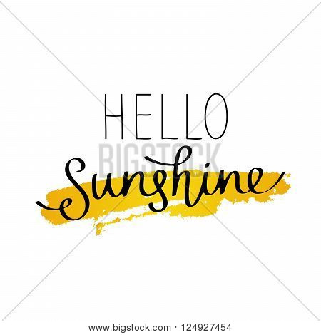 Hello Sunshine. Fashionable calligraphy. Vector illustration on white background with a smear of yellow ink