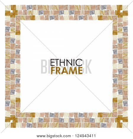 Abstract vector frame. Ethnic square frame, hand drawn vector. Tribal abstract frame. Brown abstract striped frame. African ethnic
