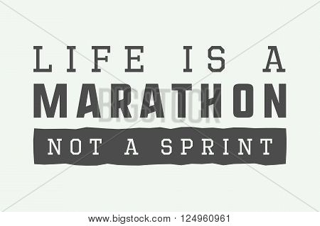 Vintage marathon sport or lifestyle slogan with motivation. Vector illustration