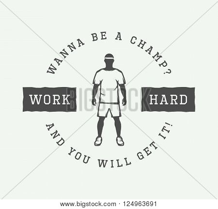 Vintage motivational slogan with athlete. Vector illustration