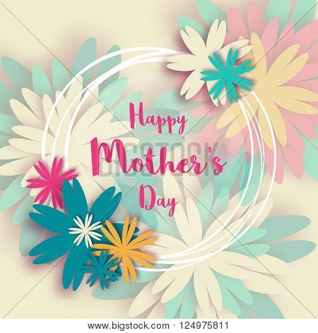 Happy Mother's Day. Colorful Pastel Floral Greeting card. International Women's Day. Holiday background with paper cut Frame Flowers and title. Origami Trendy Design Template. Vector illustration.