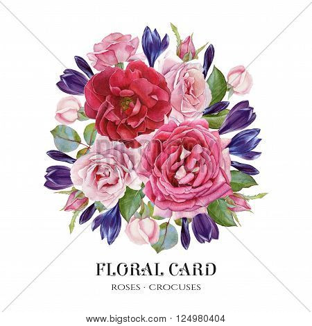 Floral card. Bouquet of watercolor roses and crocuses. Illustration