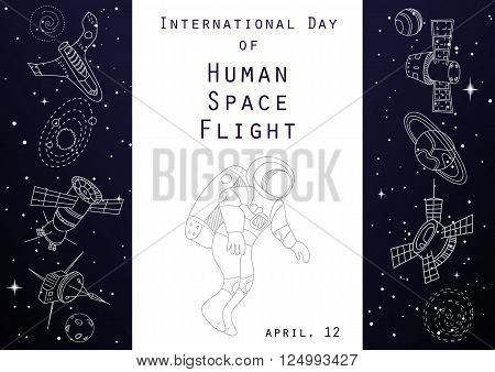 International day of human space flight. Holiday card. Space background poster. Outer space flyer, banner with line vector doodle objects. Spaceship, shuttle and astronaut.