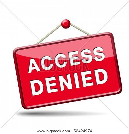 access denied no access in restricted area. Password protected and members secured zone. Privacy security sign icon or button.