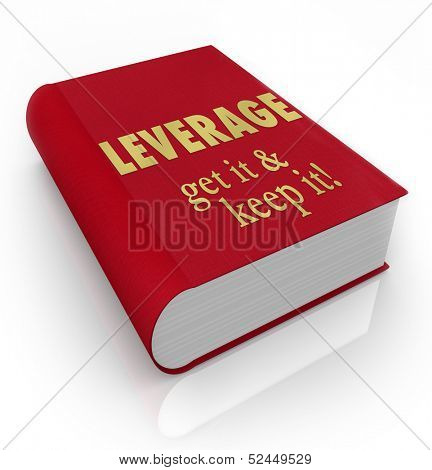 The words Leverage - Get It, Keep It on a red book cover to illustrate competitive advantage in bargaining and negotiation