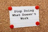 stock photo of change management  - The phrase Stop Doing What Doesn - JPG