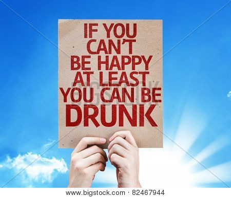 If You Can't Be Happy At Least You Can Be Drunk card with sky background
