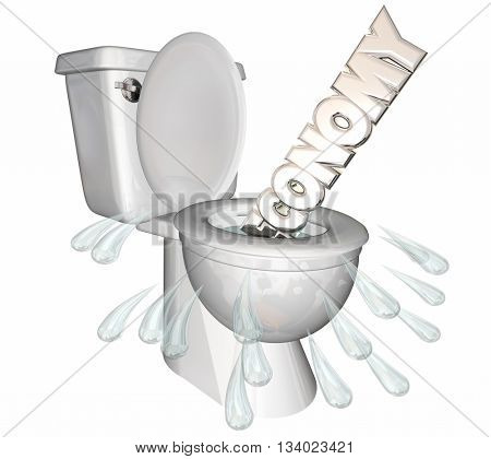 Economy Downturn Recession Flush Down Toilet Word 3d Illustration