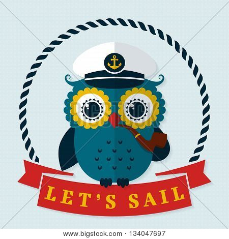 Let's sail! Card with pretty captain owl. Sea theme. Flat design with long shadow. Vector illustration.