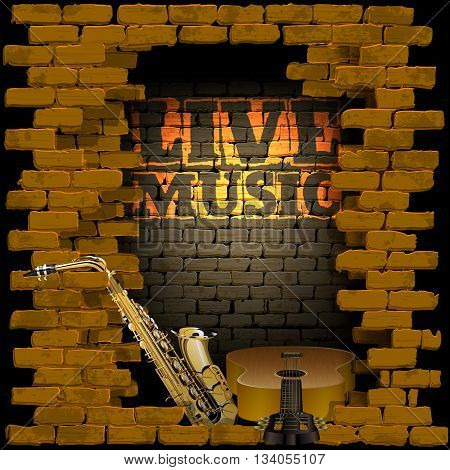 Vector illustration of an old brick wall with a breakthrough acoustic guitar and saxophone the words live music and light. Can be used with any image or text on a black background.
