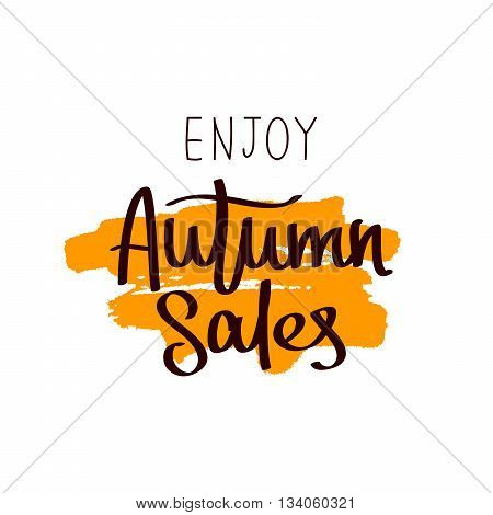 Enjoy Autumn sale. The trend calligraphy. Vector illustration on white background with a smear of yellow ink. Concept autumn advertising. Excellent gift card. Golden fall.