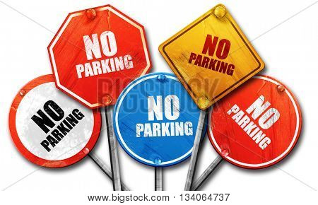 no parking, 3D rendering, rough street sign collection