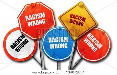 racism wrong, 3D rendering, rough street sign collection
