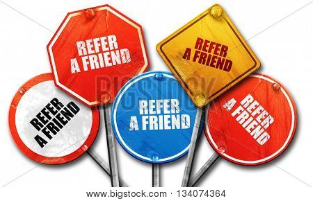 refer a friend, 3D rendering, rough street sign collection