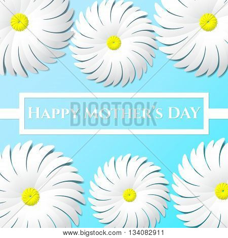 Happy Mother's DAY congratulation in the form of paper in the paper text frame on a blue background with white flowers like daisies. Greeting card. Realistic illustration background.