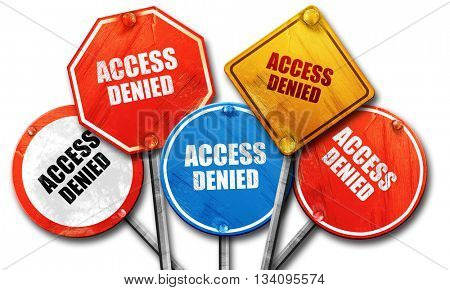 access denied, 3D rendering, rough street sign collection
