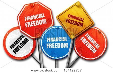 financial freedom, 3D rendering, rough street sign collection