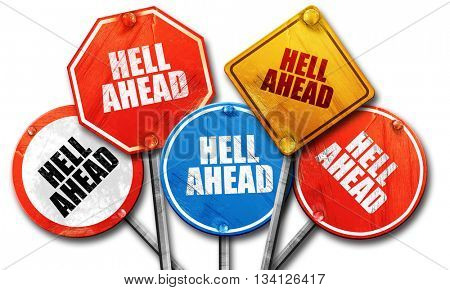 hell ahead, 3D rendering, rough street sign collection