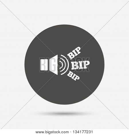 Speaker volume icon. Sound with BIP symbol. Loud signal. Gray circle button with icon. Vector