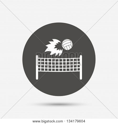 Volleyball net with fireball sign icon. Beach sport symbol. Gray circle button with icon. Vector