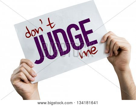 Don't Judge Me placard isolated on white background