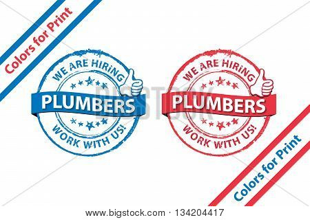Plumbers wanted. We hire - set of blue and red grunge stamps / labels