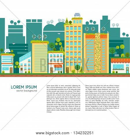 Flat design vector illustration with ecology city. Green city concept with eco icons. Green energy - green house wind turbines solar panels.