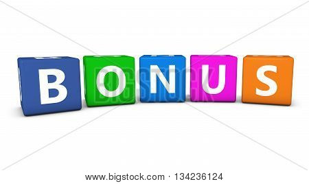 Bonus sign and word concept on colorful cubes 3D illustration isolated on white.