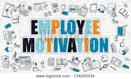 Employee Motivation - Multicolor Concept with Doodle Icons Around on White Brick Wall Background. Modern Illustration with Elements of Doodle Design Style.