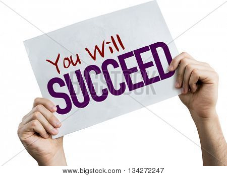 You Will Succeed placard isolated on white background