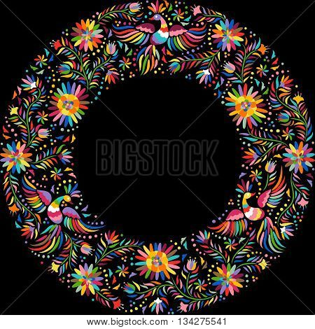 Mexican embroidery round pattern. Colorful and ornate ethnic frame pattern. Birds and flowers on the black background.