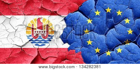french polynesia flag with european union flag on a grunge crack