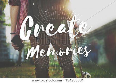 Create Memories Happiness Enjoyment Concept