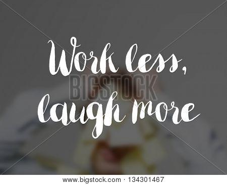 Work less concept
