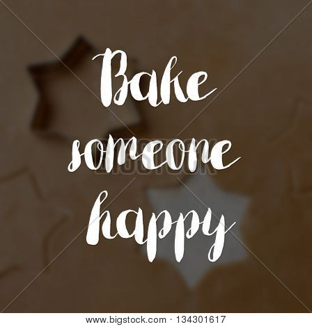Bake someone happy concept