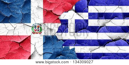 dominican republic flag with Greece flag on a grunge cracked wal