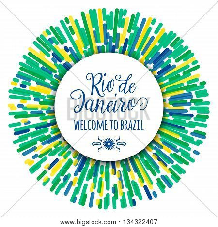 Lettering motivation quote text sign Rio de Janeiro welcome to brazil. Template felicitation card, poster, banner on abstract concentric round creative line flag color background. Use for printing, web design
