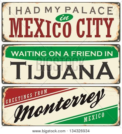 Retro tin sign collection with Mexico city names. Vintage vector souvenirs or postcard templates on scratched background.