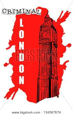 Criminal London. Big Ben drawn in a simple sketch style, isolated and placed on a red spot . EPS10 vector illustration.