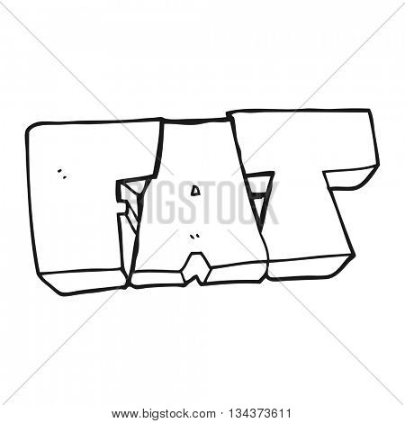 freehand drawn black and white cartoon FAT symbol